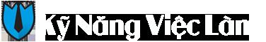 Kỹ Năng Việc Làm – Kỹ Năng Làm Việc – Kỹ Năng Tìm Việc – Kinh Nghiệm Tìm VIệc